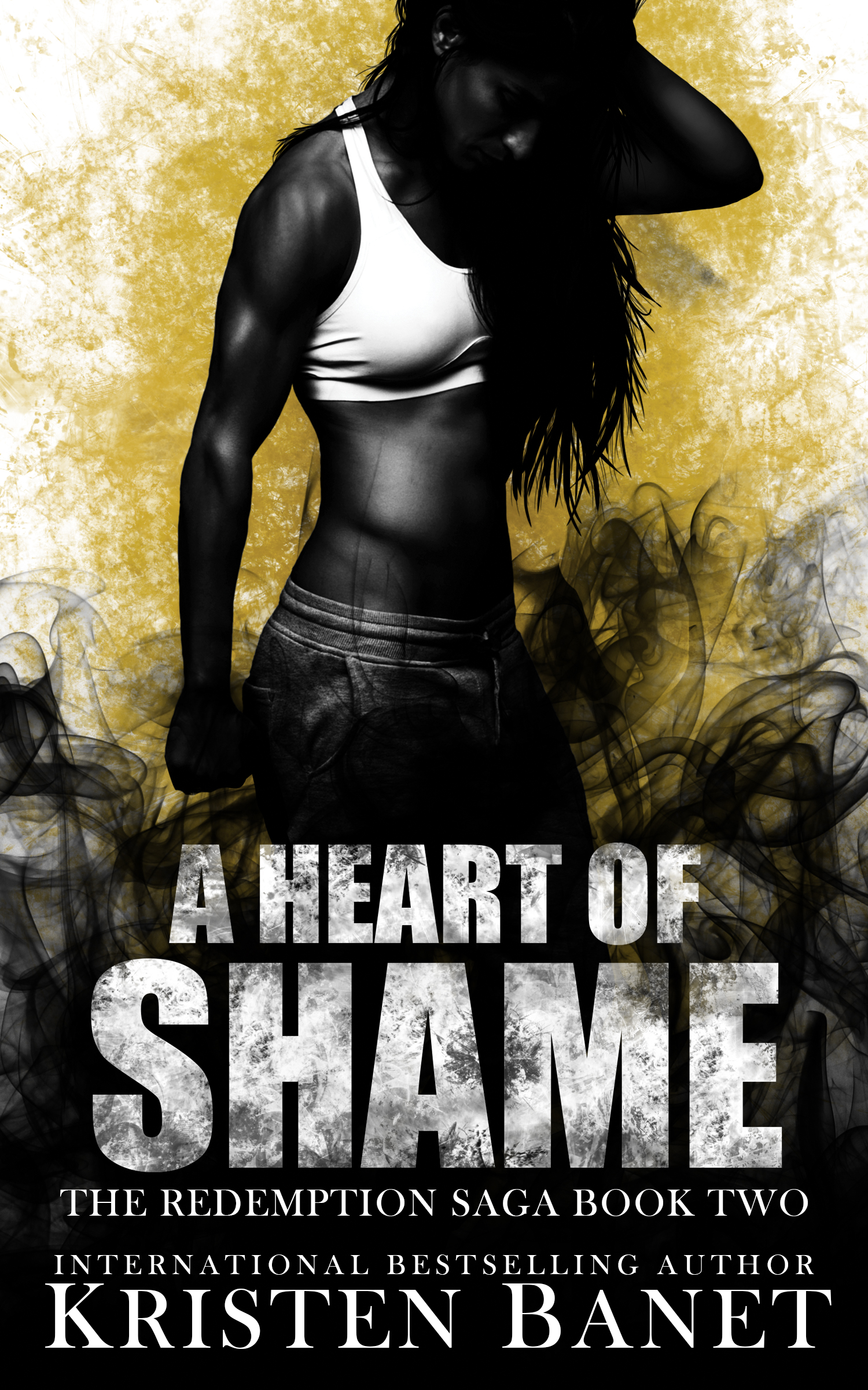 A Heart of Shame, Redemption Saga Book Two by Kristen Banet