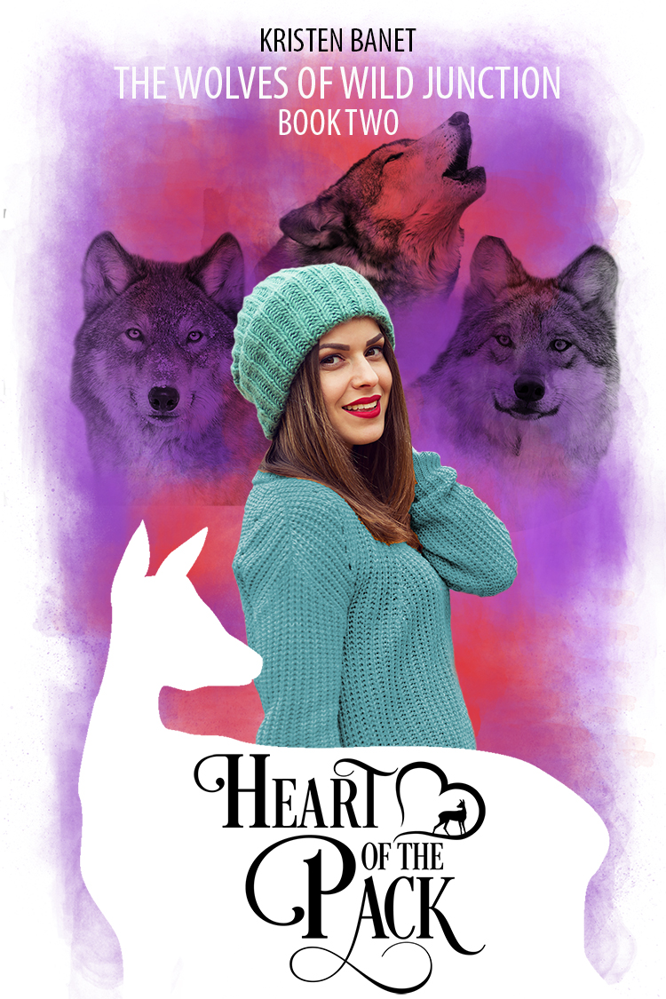 Heart of the Pack, Wolves of Wild Junction Book Two by Kristen Banet