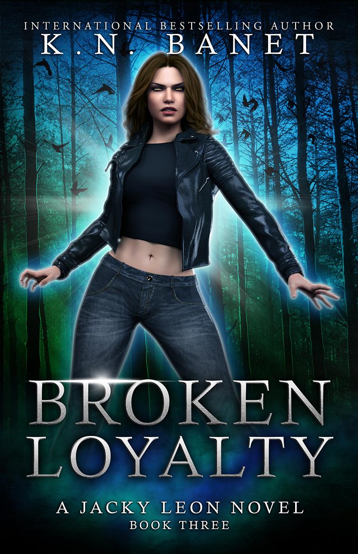 Broken Loyalty, Jacky Leon Book 3 by K.N. Banet
