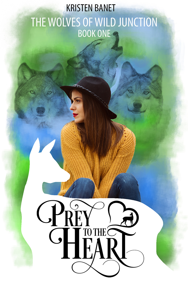 Prey to the Heart, Wolves of Wild Junction Book 1 by Kristen Banet