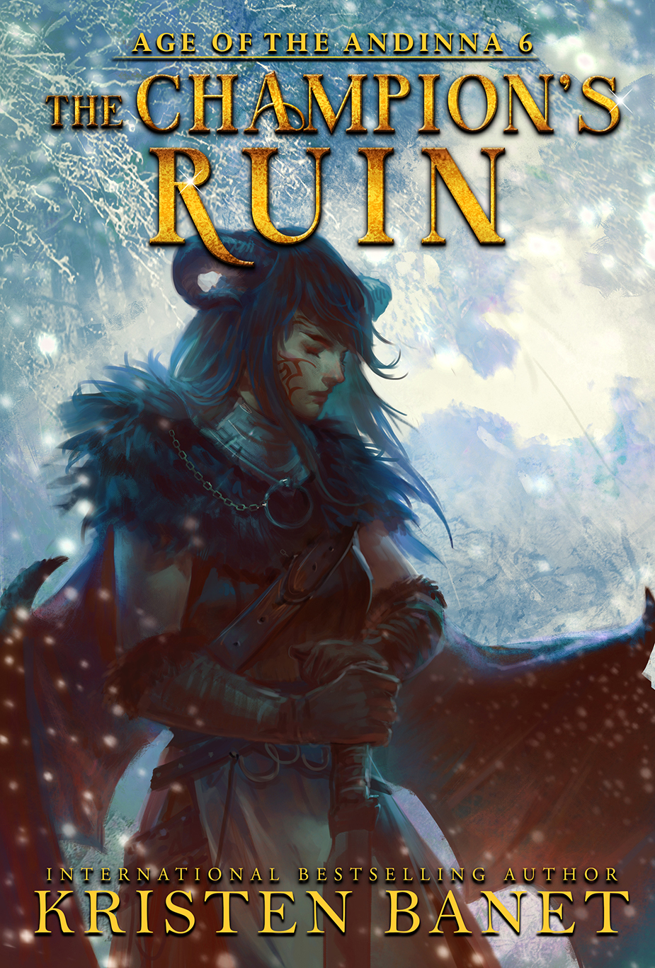 The Champion's Ruin, Age of the Andinna Book 6 by Kristen Banet