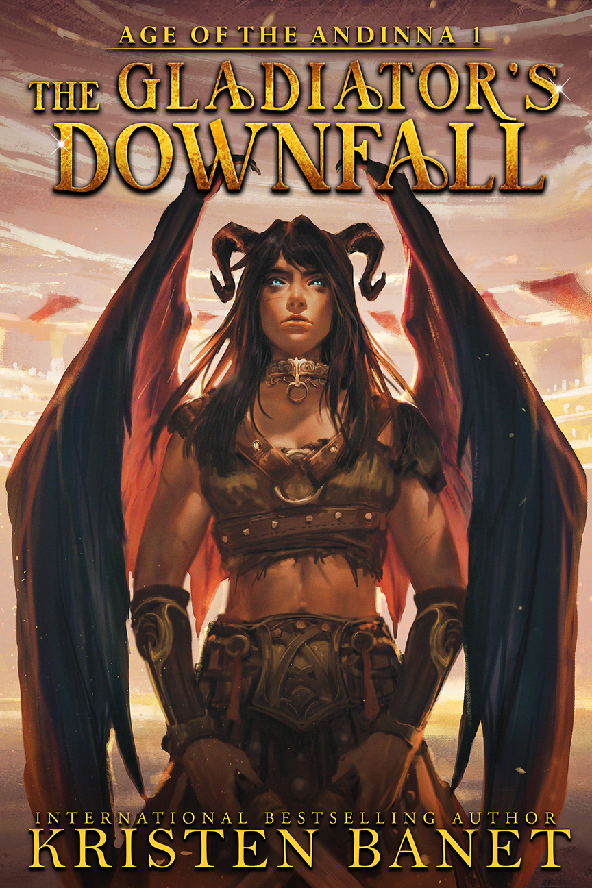 The Gladiator's Downfall, Age of the Andinna Book 1 by Kristen Banet