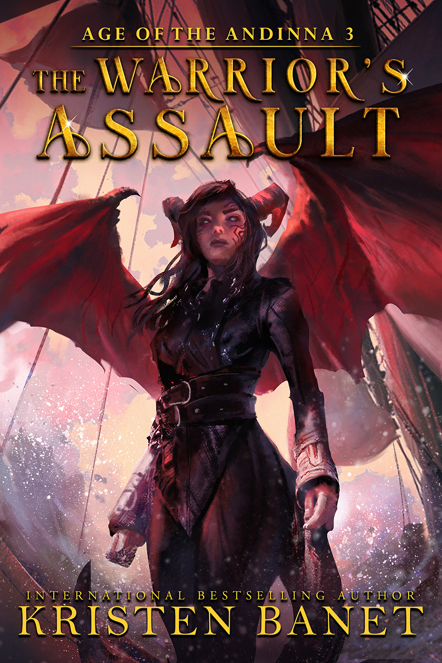 The Warrior's Assault, Age of the Andinna Book 3 by Kristen Banet