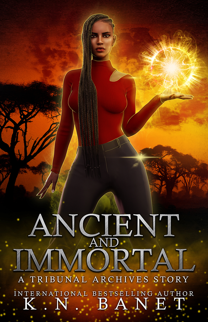 Ancient and Immortal by K.N. Banet